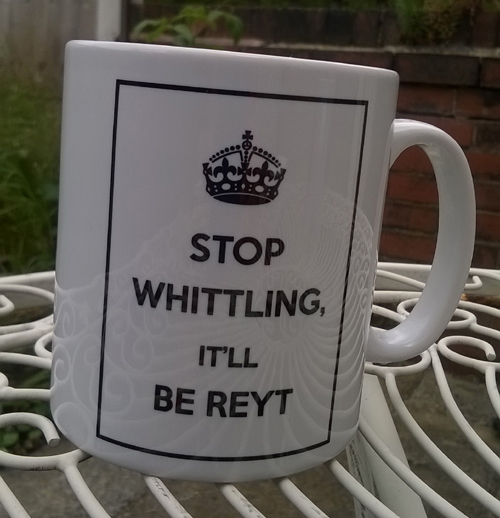 Stop Whittling It'll Be Reyt' Mug
