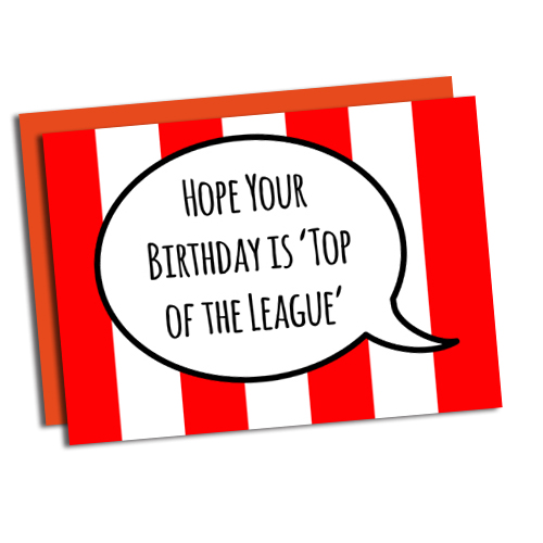 Hope your Birthday is Top of the League